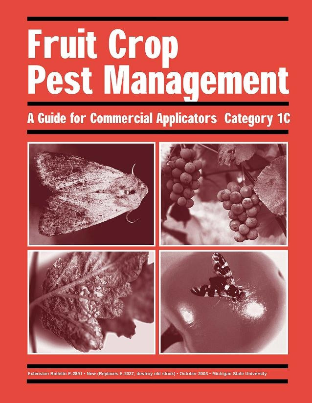 1C, FRUIT CROPS  E2891 - Fruit Crop Pest Management: Commercial Applicators Guide MI