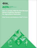How to Comply With the 2015 Revised Worker Protection Standard For Agricultural Pesticides