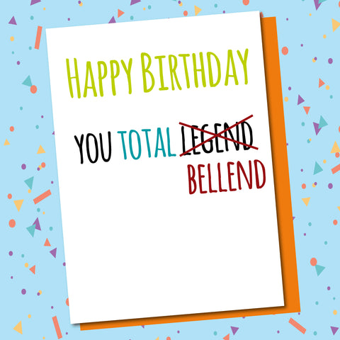 Happy Birthday...Bellend