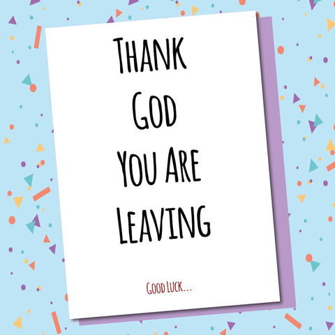 Thank God You Are Leaving!
