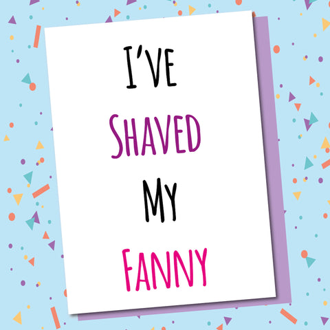 I've Shaved My Fanny