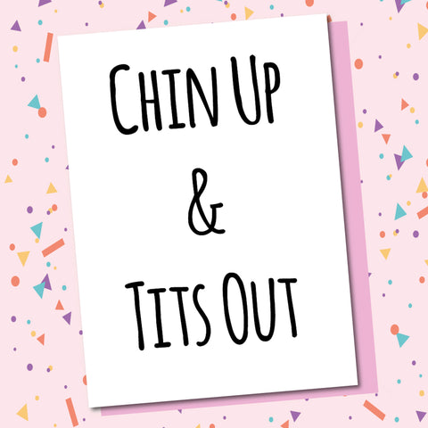Chin Up & Tits Out