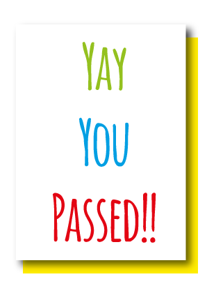 Yay You Passed!