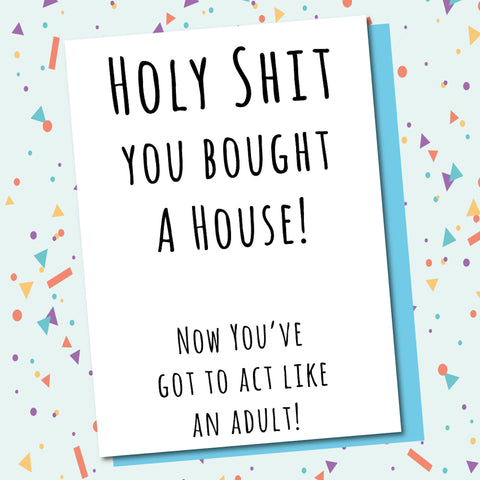 You Bought A House!