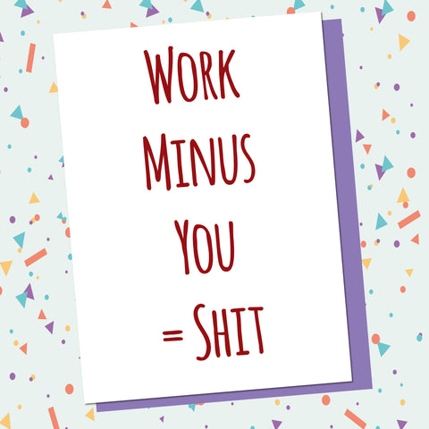 You Minus Work = Shit