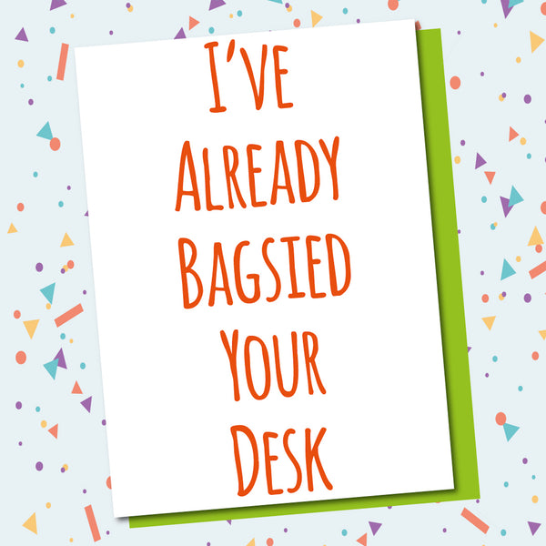 Bagsied Your Desk