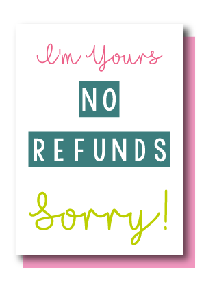 No Refunds
