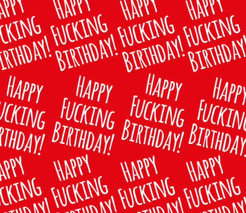 Happy Fucking Birthday