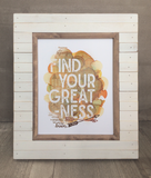 Find Your Greatness Print