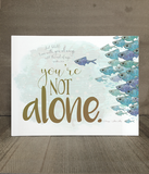 You're Not Alone | Comfort