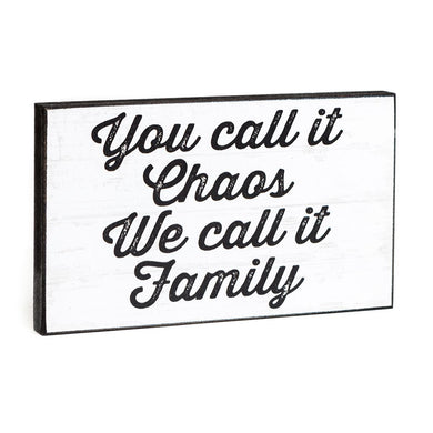 You Call it Chaos Family Plaque