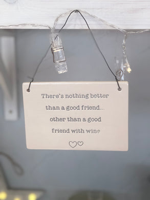 'Nothing Better' Hanging Sign