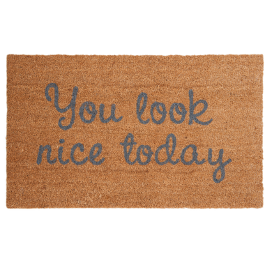 You Look Nice Doormat