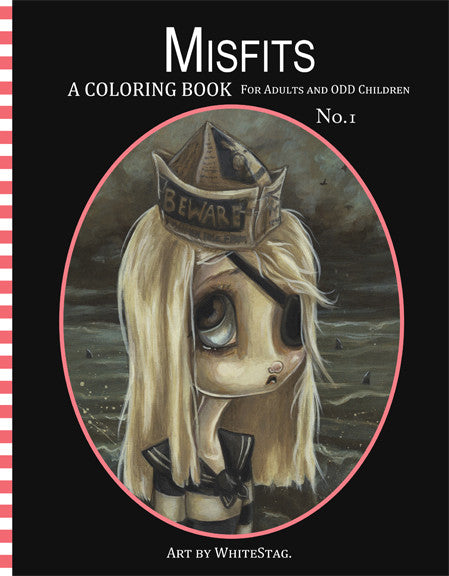 Misfits- A Coloring Book for Adults and ODD Children Vol.1 -Lowbrow misfits White Stag Art