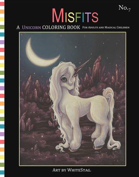 Misfits A Unicorn Coloring Book for Adults and Magical Children Volume 7 -Lowbrow misfits White Stag Art