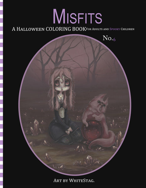 Misfits A Halloween Coloring Book for Adults and Spooky Children Volume 6 -Lowbrow misfits White Stag Art
