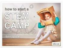 Free Guide:  Start a STEM Summer Camp