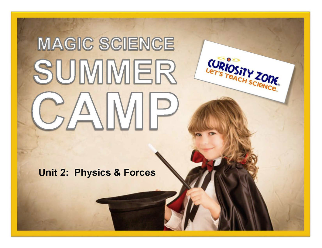 New for 2019! Magic Science Camp - Physics & Forces (3 hours)