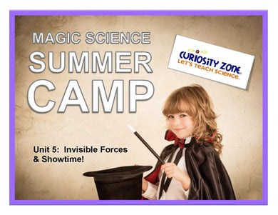 New for 2019! Magic Science Camp - Invisible Forces & Showtime! (3 hours)