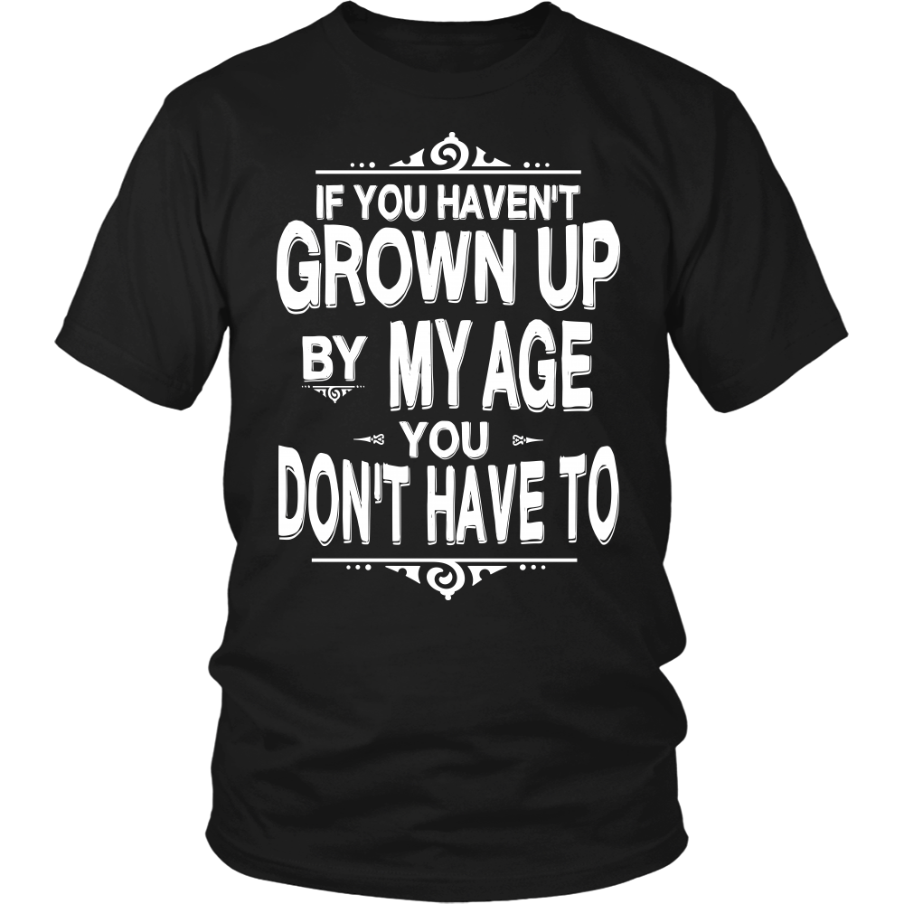 """HAVEN'T GROWN UP"" SHIRT"