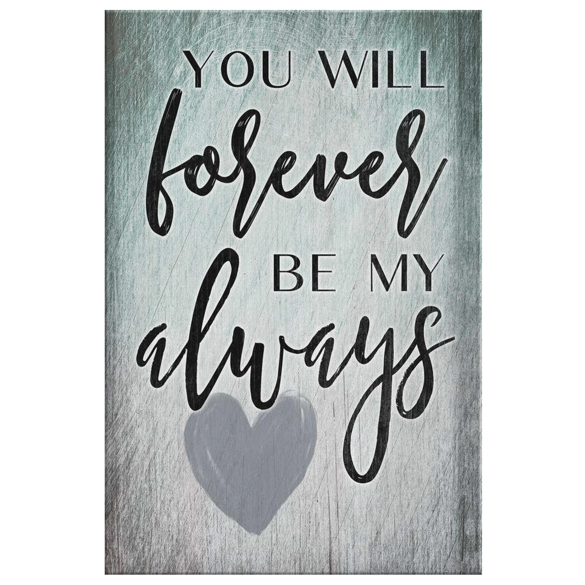 "Personalized ""Forever Be My Always"" Premium Canvas"