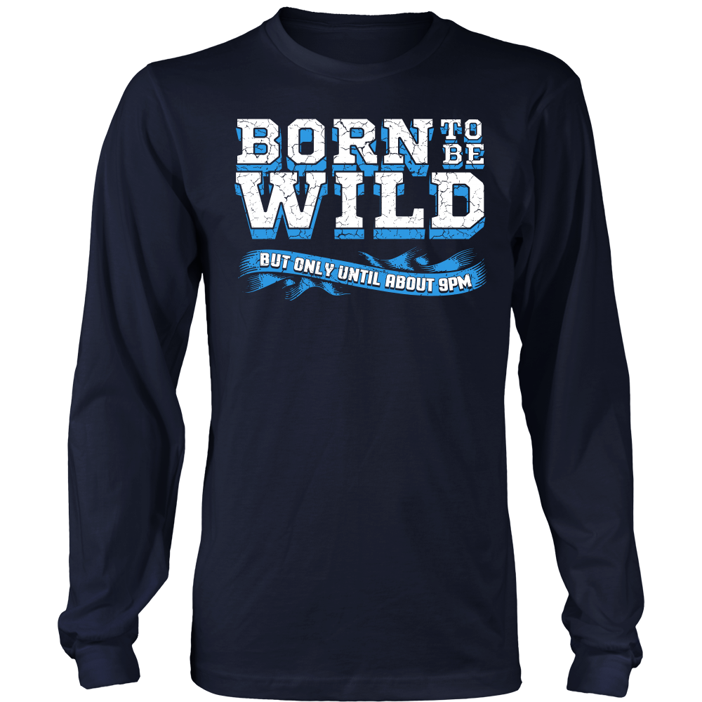 """Born To Be Wild."" Shirt"