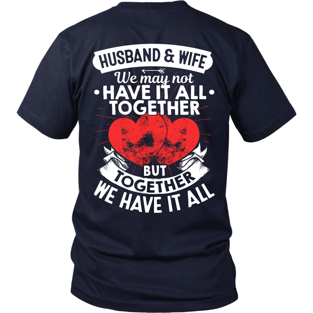 """Husband and Wife - Together We Have it All"" shirts hoodies"
