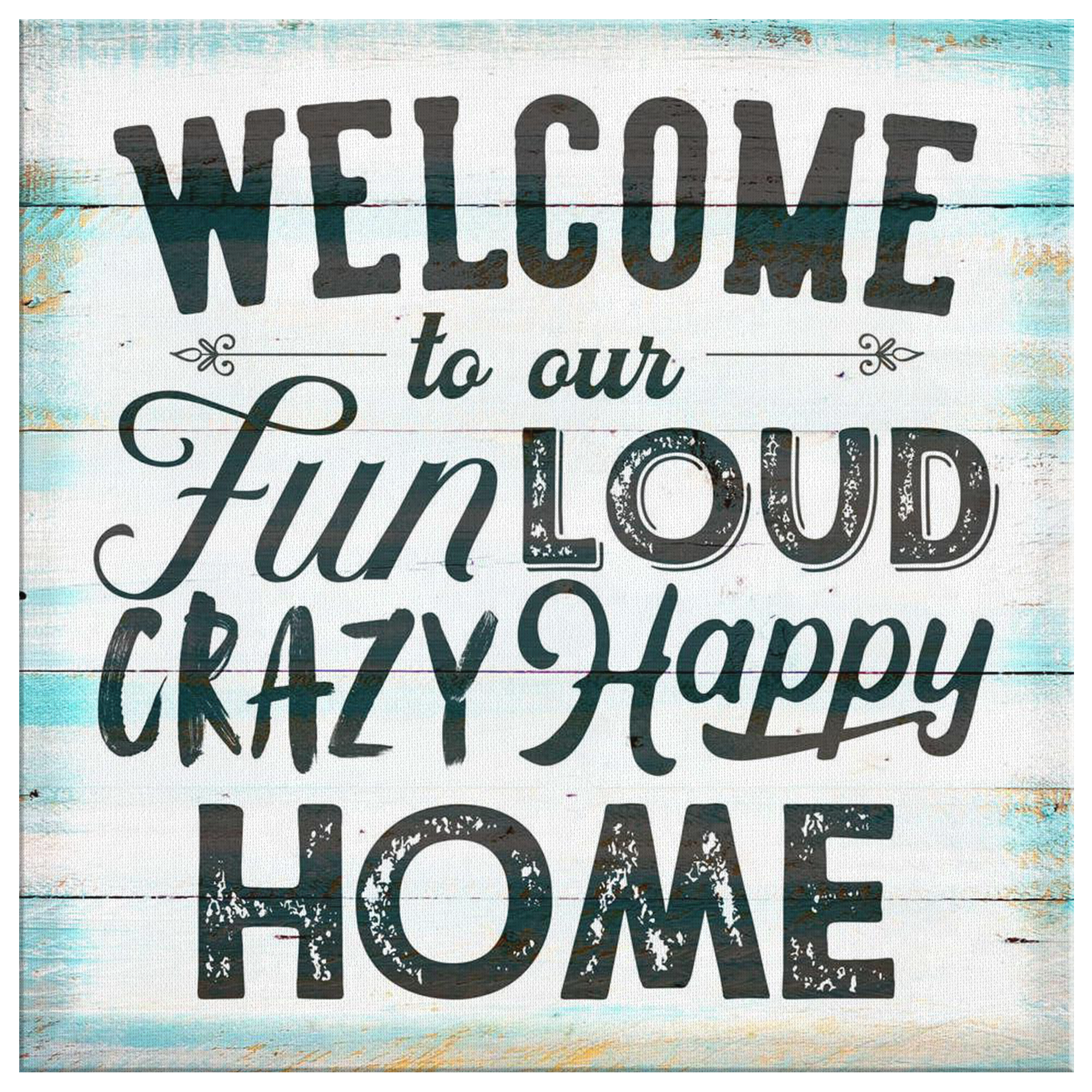 """Welcome to Our Crazy Happy Home"" Premium Canvas"