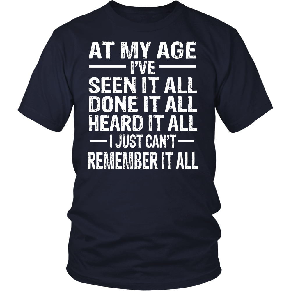 """At My Age I've..."" Shirt"