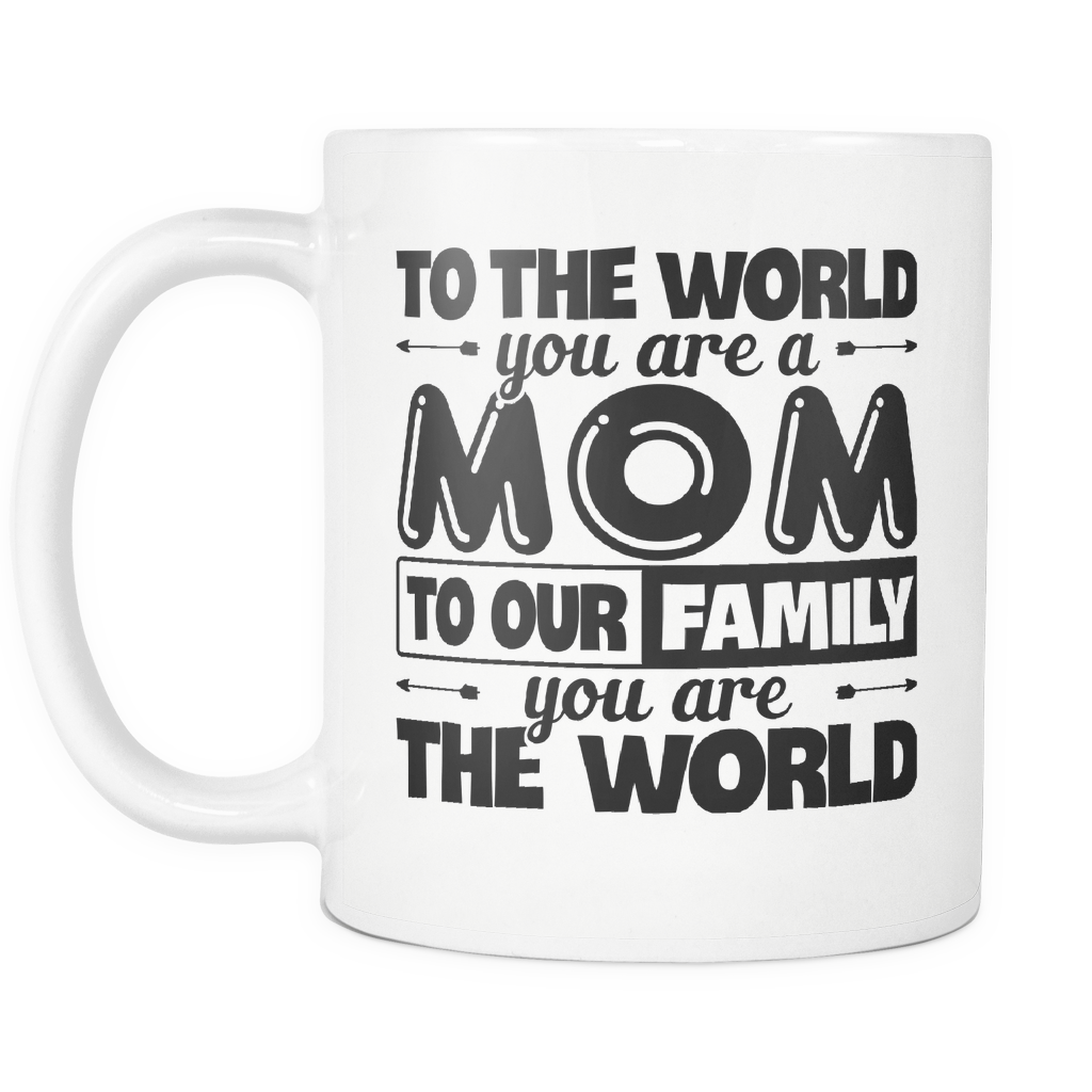 """Mom - You Are The World"" Mug"