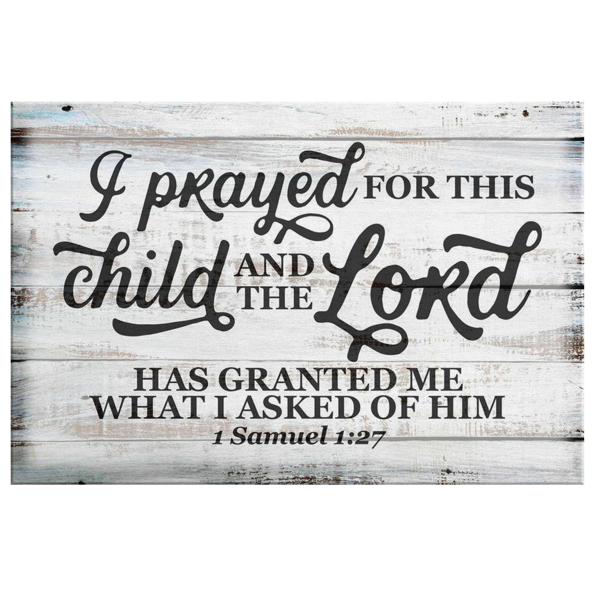 """I Prayed for This Child"" Premium Canvas"