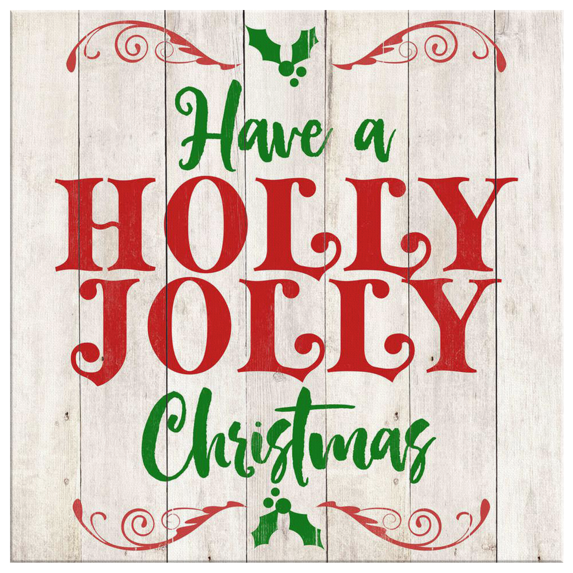 Holly Jolly Christmas.Holly Jolly Christmas Premium Canvas