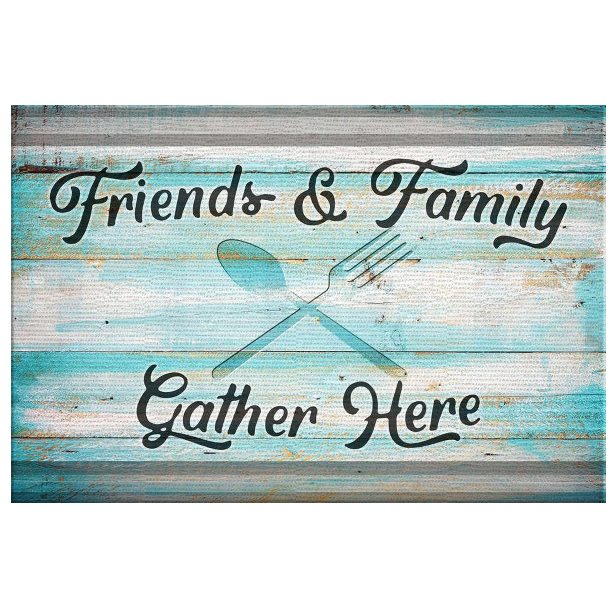 """Friends & Family Gather Here"" Premium Rustic Canvas"