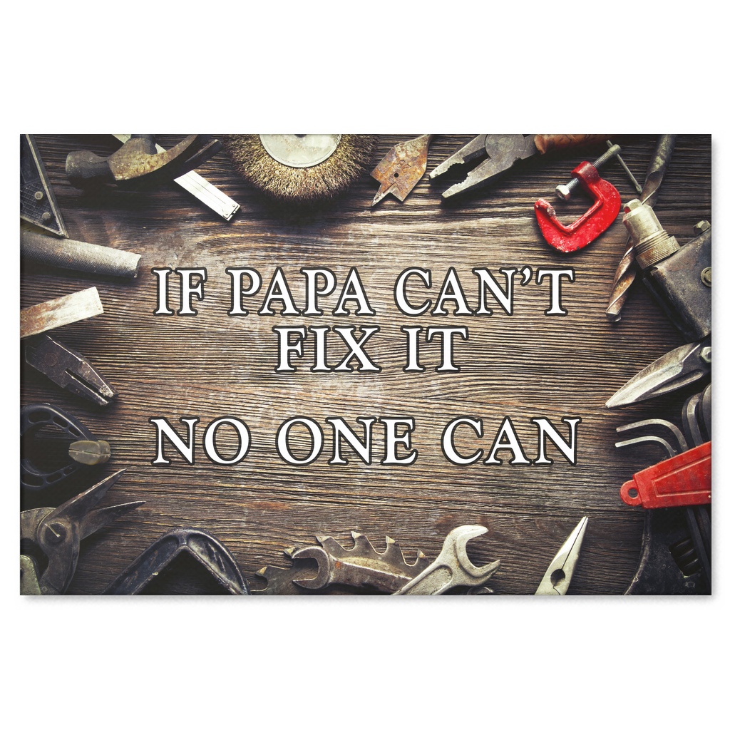 """If Papa Can't Fix It.."" Premium Canvas"
