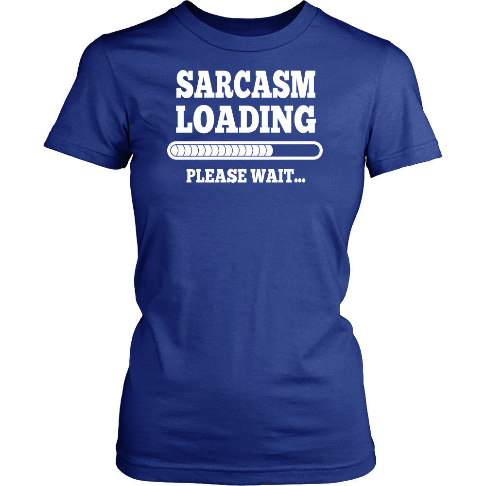 """Sarcasm Loading..."" Shirt"