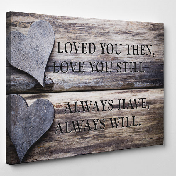Loved You Always Quot Premium Canvas Gearden