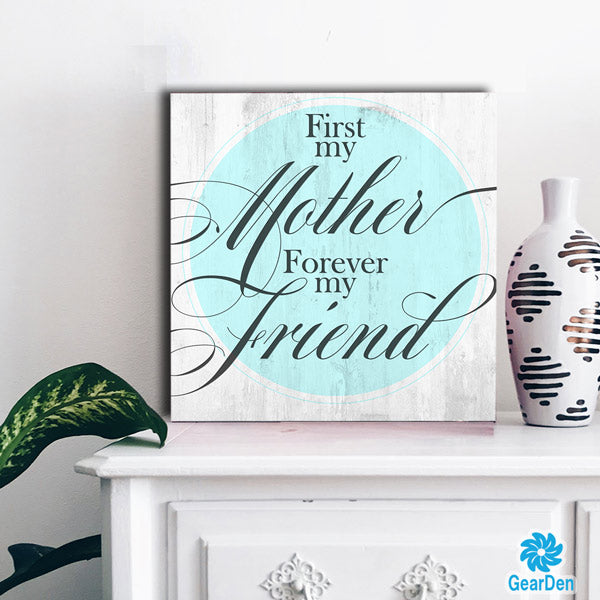 """First My Mother, Forever My Friend"" Premium Canvas"