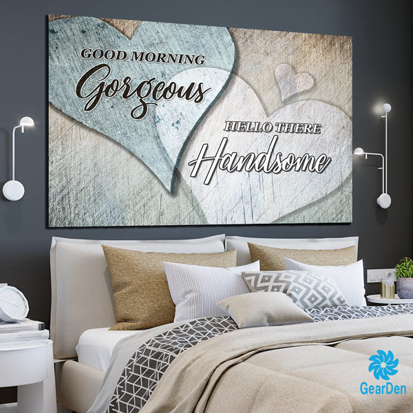 Good Morning Gorgeous - Hello There Handsome canvas wall art sign