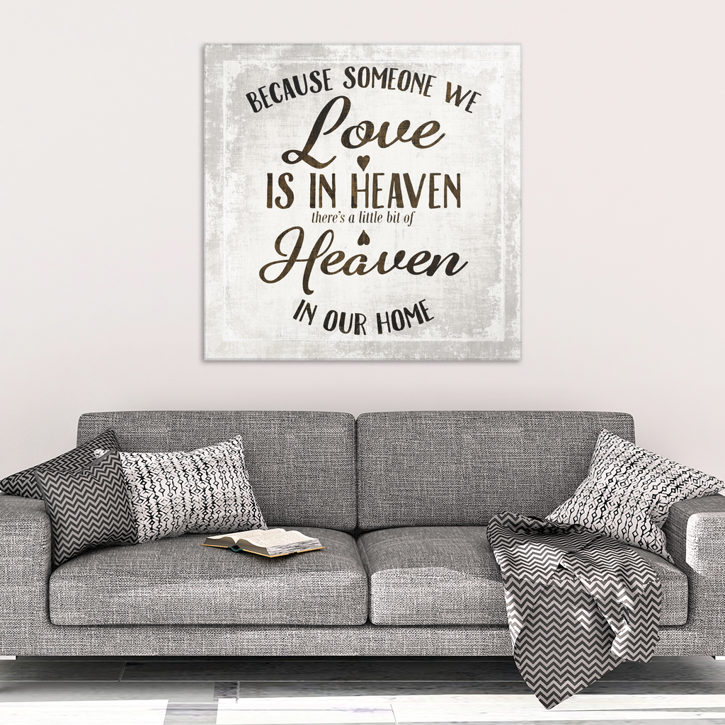"""Because Someone We Love is in Heaven"" Premium Canvas"