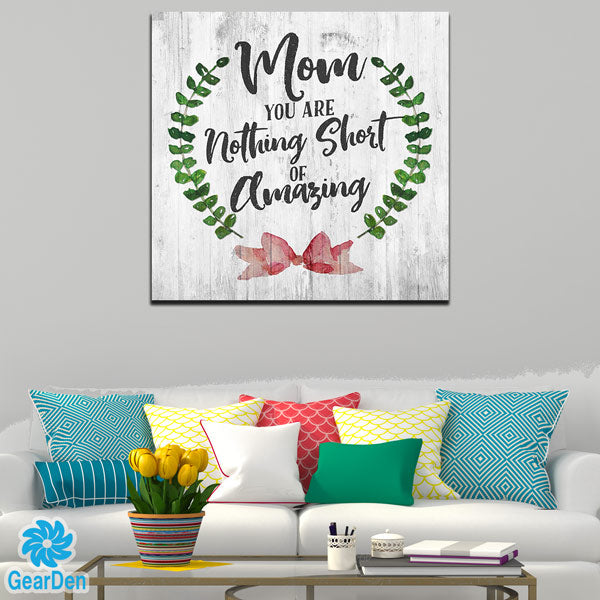 """Mom - You are Amazing"" Premium Canvas"