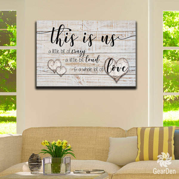 """This is Us - Crazy, Loud, Love"" Premium Canvas Wall Art"