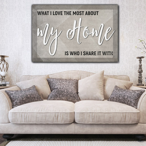 """What I Love Most About My Home"" Premium Canvas"