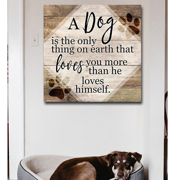 """A Dog... Loves You More Than He Loves Himself"" Canvas Wall Art"