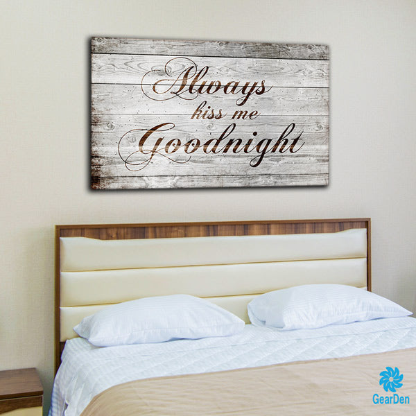 """Always Kiss Me Goodnight"" Premium Canvas"