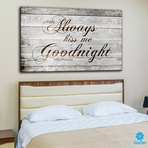 """Always Kiss Me Goodnight"" Premium bedroom Canvas print"
