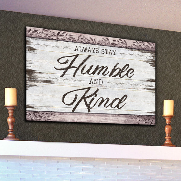 """Always Stay Humble And Kind"" Premium Canvas Wall Art"