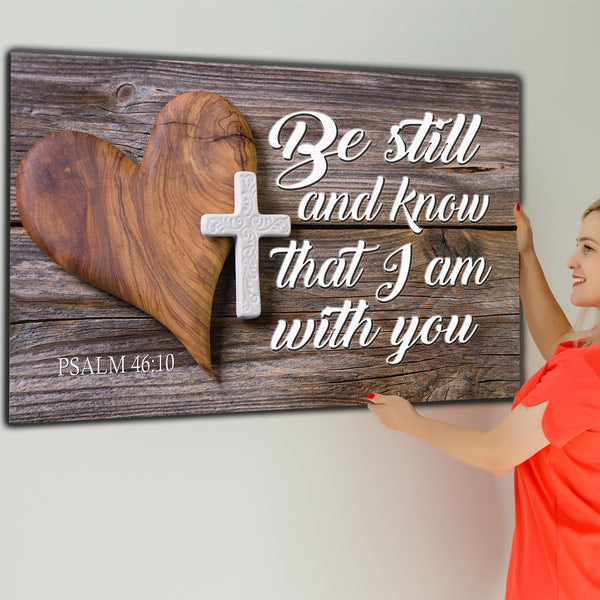 """Be Still And Know That I Am With You"" Premium Canvas"