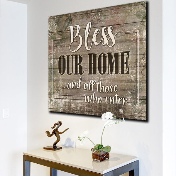 """Bless Our Home - And All Those Who Enter"" Premium Canvas"