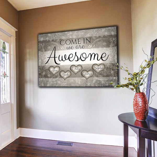 "Personalized ""Come In We Are Awesome - Names"" Premium Canvas Wall Art"