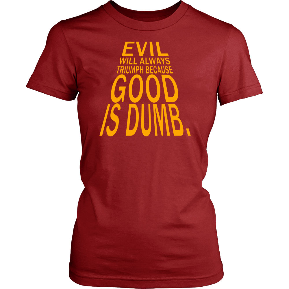 """Good is Dumb"" Shirt"